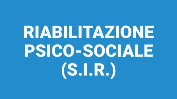 Riabilitazione psico-sociale (S.I.R.)